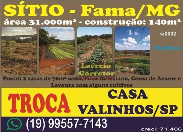 Sítio em Fama MG com 31.000m², Produção Hortifruti - R$ 300mil TROCA POR Casa em Valinhos SP