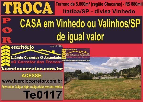 Troca (ou venda), Terreno 5.000 m² por R$ 670.000 - Mombuca - Itatiba/SP Por Casa Vinhedo ou Valinhos (Veja detalhes Anuncio)