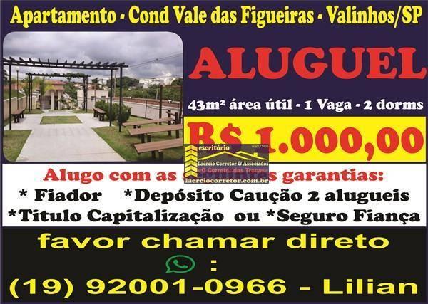 Aluga Apartamento 2 dorms 1 vaga R$ 1.000,00 Cod. Vale das Figueiras - Valinhos SP (Detalhes na Descrição do Anuncio)