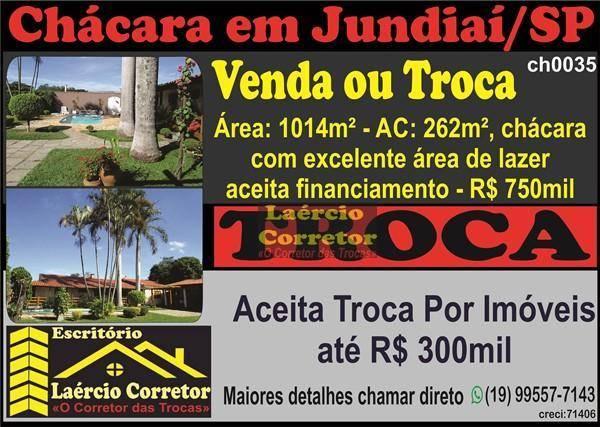 Chácara em Jundiaí SP, com 3 dormitórios à venda, 1014 m² por R$ 750mil aceita Troca até R$ 300mil