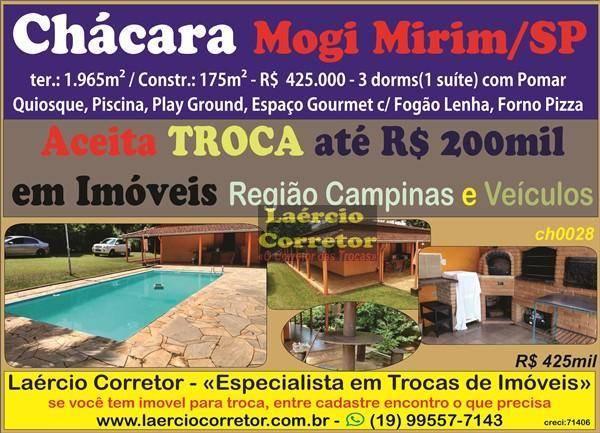 Chácara em Mogi Mirim Venda R$ 425mil, Aceita TROCA Imóveis Região Campinas até R$ 200mil