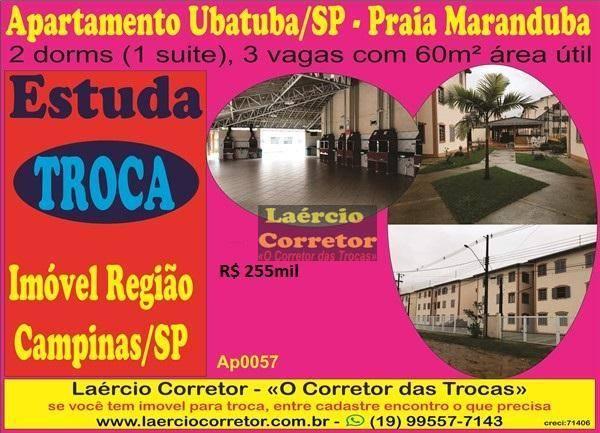 Apartamento Ubatuba 60m² 2 dorms (1 suite) Vende ou Estuda TRoca Por Imóveis na Região de Campinas