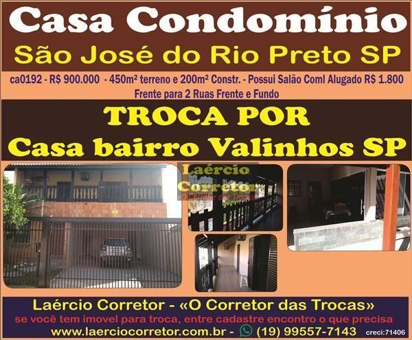 Venda Casa em São José do Rio Preto ou troca por casa em Valinhos