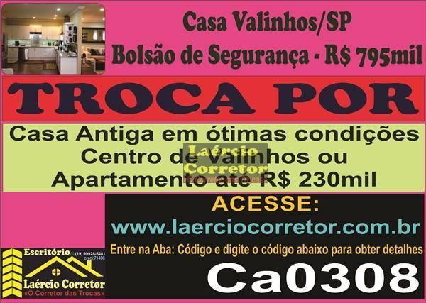 Troca (ou Vende) Casa em Valinhos SP Bolsão de Segurança (vide descrição anuncio)