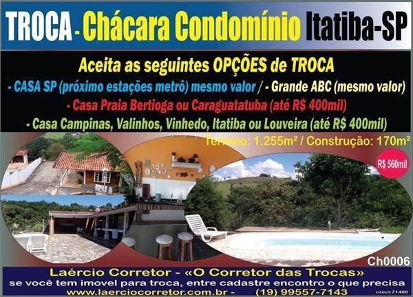 Troca Chácara Itatiba por Imóvel em São Paulo próximo estações de metrô OU Troca por casa menor valor na região de Itatiba à Campinas.