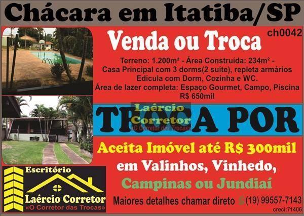 Excelente Chácara em Itatiba/SP, com 1200m² terreno - R$ 650mil Aceita até R$ 300mil Imóveis na Troca