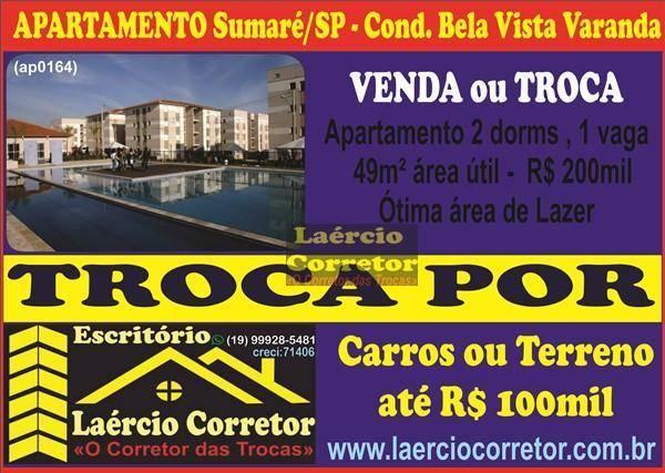 Troca (ou Vende) Apartamento em Sumaré R$ 200mil Por Carros ou Terreno até R$ 100mil
