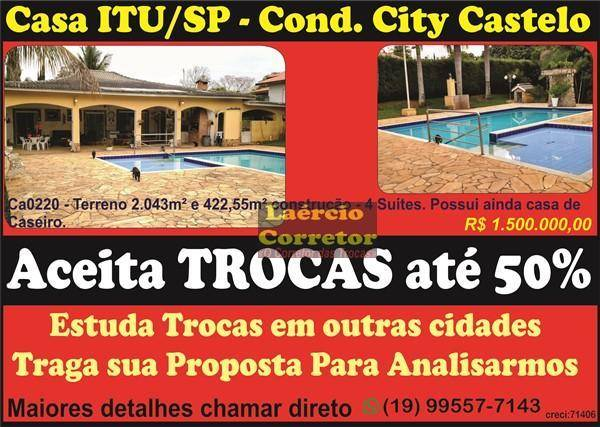 Casa Condomínio City Castelo Itú com 4 suítes, Piscinas, R$ 1.320.000,00 - Aceita Troca